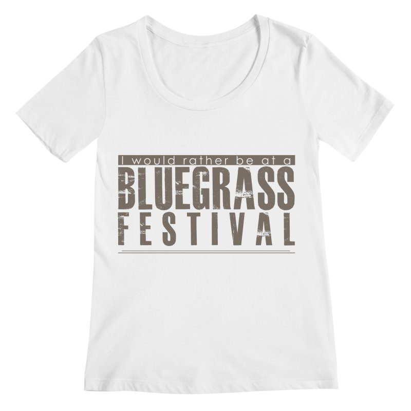 Bluegrass Festival Women's Regular Scoop Neck by thinkinsidethebox's Artist Shop