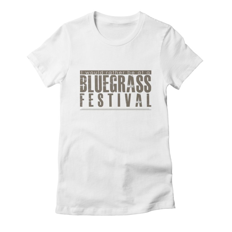 Bluegrass Festival Women's Fitted T-Shirt by thinkinsidethebox's Artist Shop