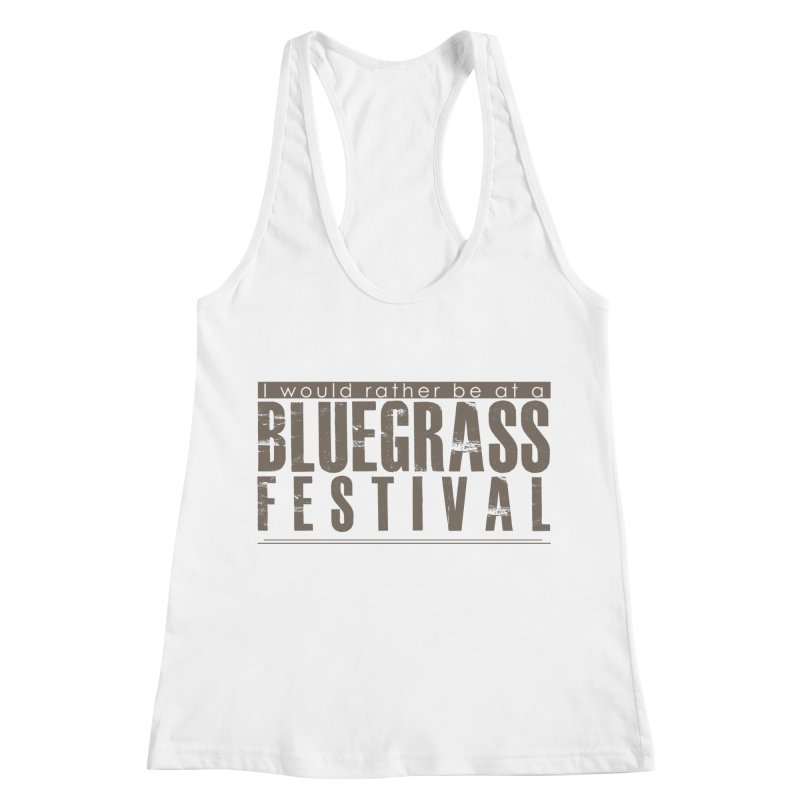 Bluegrass Festival Women's Racerback Tank by thinkinsidethebox's Artist Shop