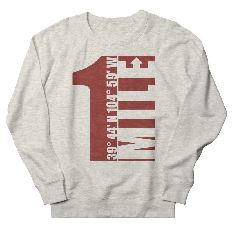 Denver CO Mile High Women's French Terry Sweatshirt by thinkinsidethebox's Artist Shop