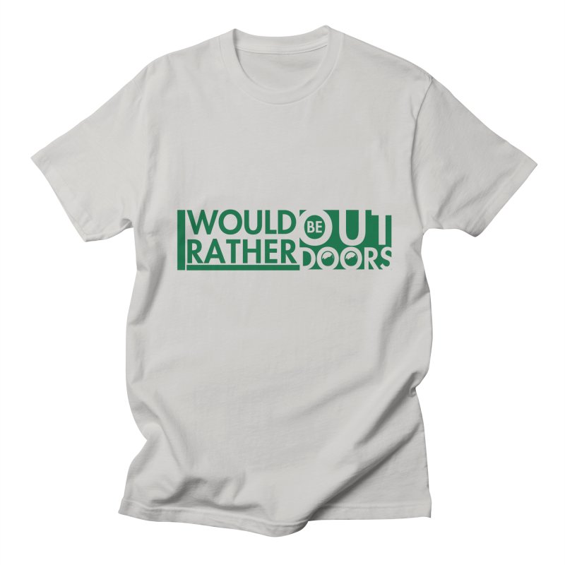 I Would Rather be Outdoors Men's T-Shirt by thinkinsidethebox's Artist Shop