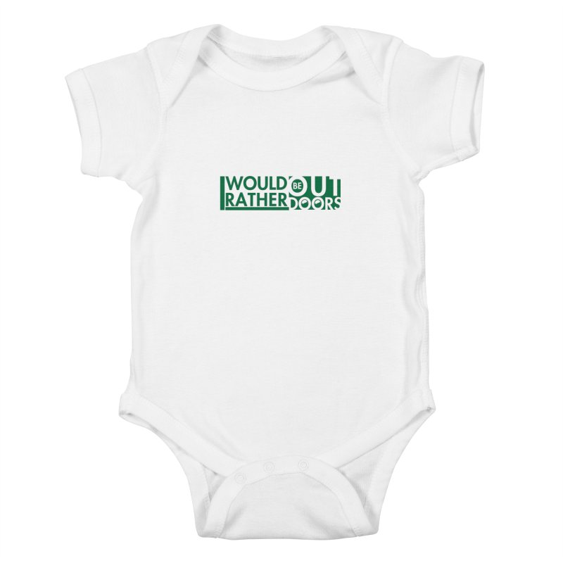 I Would Rather be Outdoors Kids Baby Bodysuit by thinkinsidethebox's Artist Shop