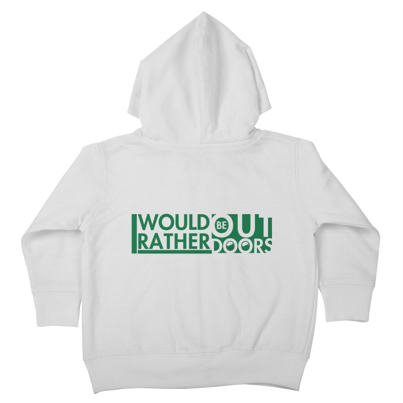 I Would Rather be Outdoors Kids Toddler Zip-Up Hoody by thinkinsidethebox's Artist Shop