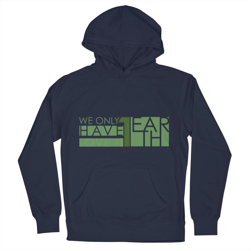 We Only Have 1 Earth Men's French Terry Pullover Hoody by thinkinsidethebox's Artist Shop