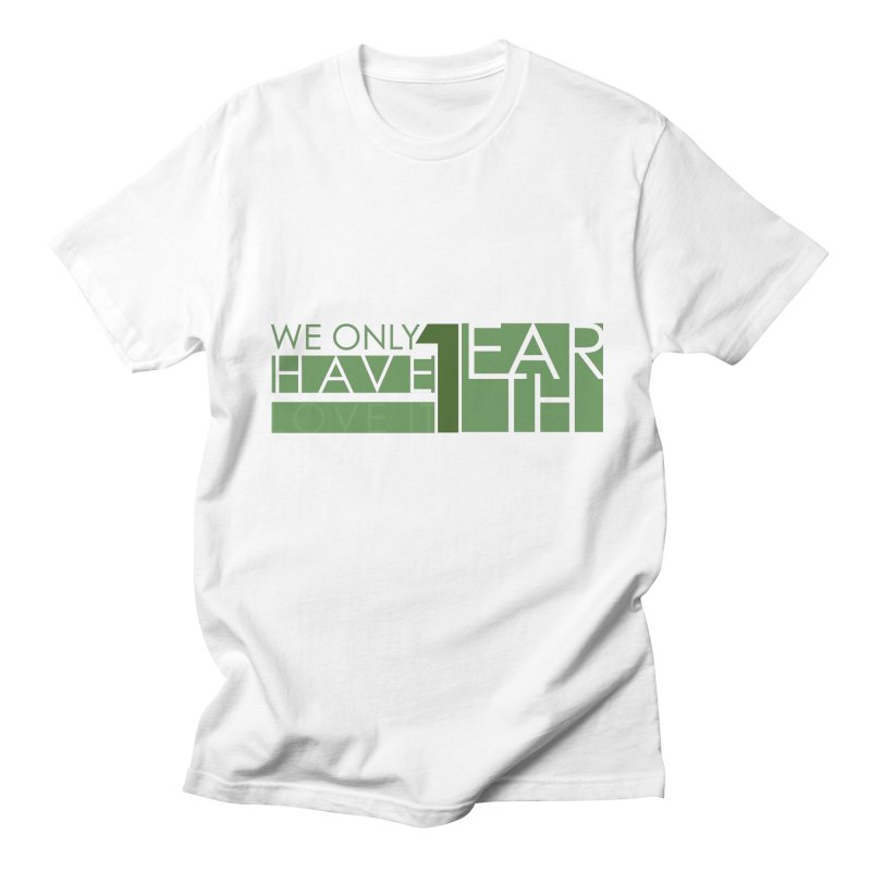 We Only Have 1 Earth Men's Regular T-Shirt by thinkinsidethebox's Artist Shop