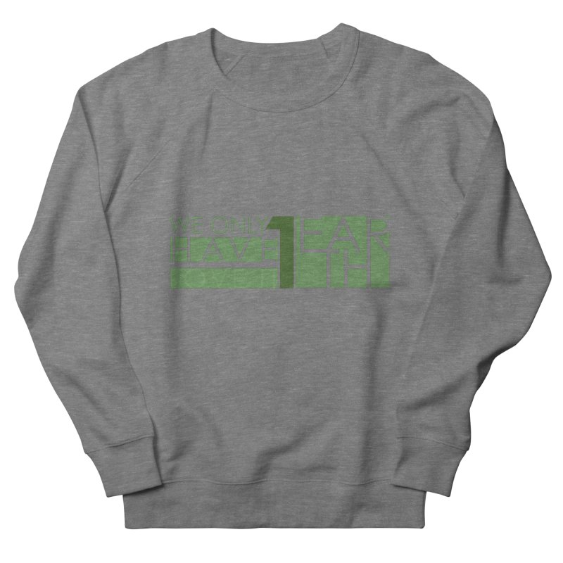 We Only Have 1 Earth Men's French Terry Sweatshirt by thinkinsidethebox's Artist Shop
