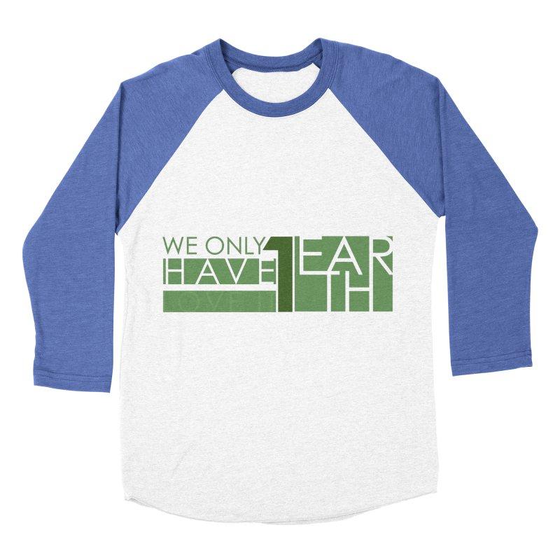 We Only Have 1 Earth Men's Baseball Triblend Longsleeve T-Shirt by thinkinsidethebox's Artist Shop