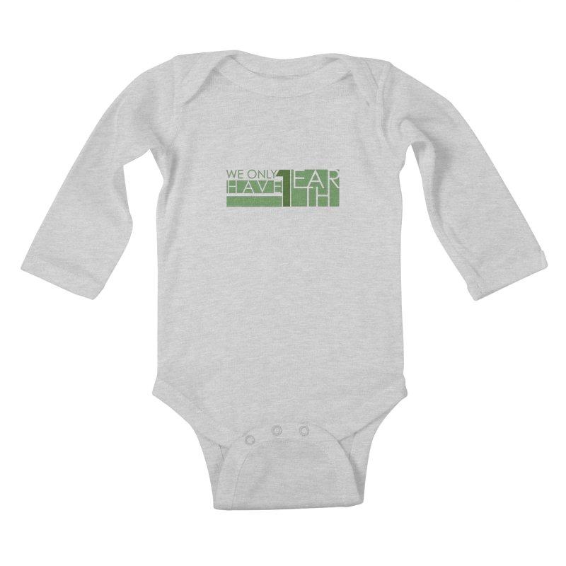 We Only Have 1 Earth Kids Baby Longsleeve Bodysuit by thinkinsidethebox's Artist Shop