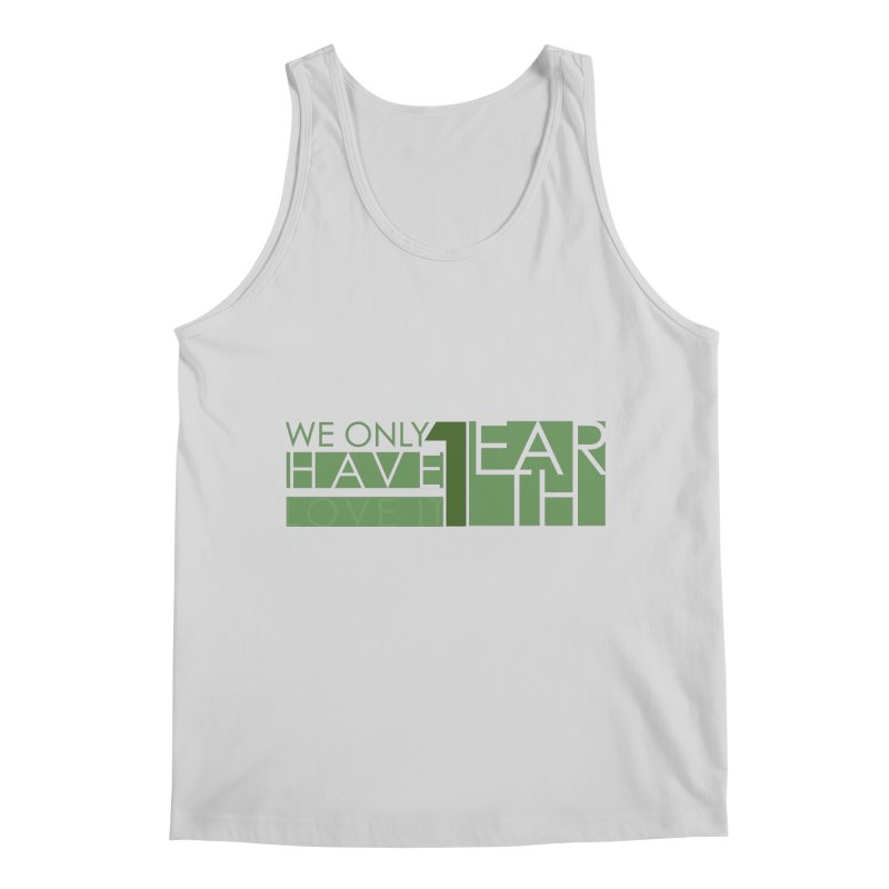 We Only Have 1 Earth Men's Regular Tank by thinkinsidethebox's Artist Shop
