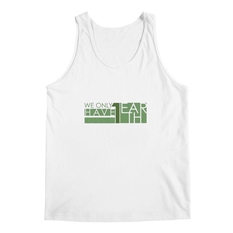 We Only Have 1 Earth Men's Regular Tank by thinkinsidethebox's Artist Shop