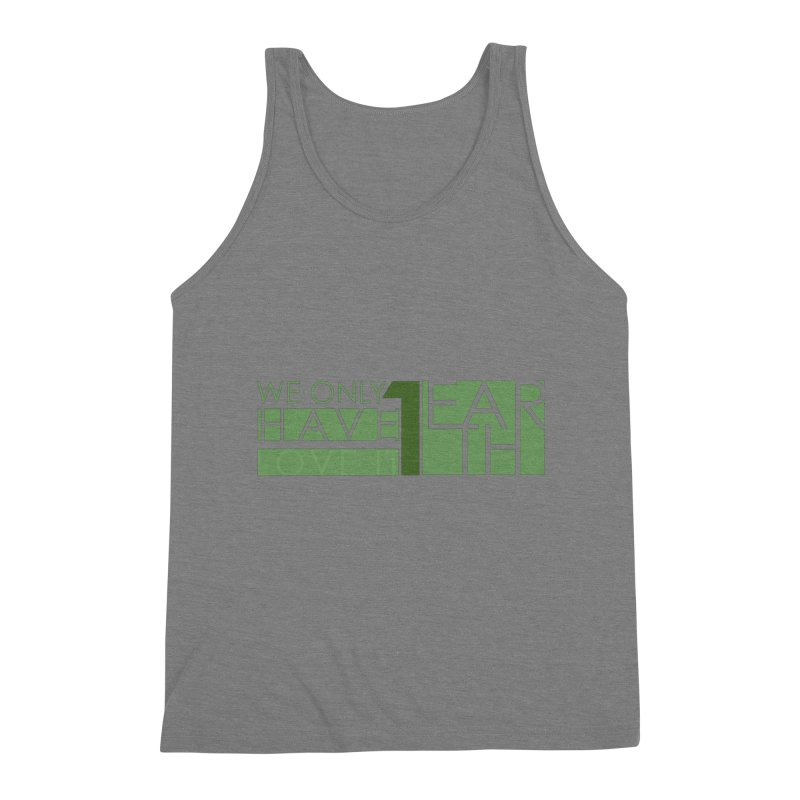 We Only Have 1 Earth Men's Triblend Tank by thinkinsidethebox's Artist Shop