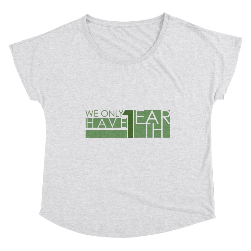 We Only Have 1 Earth Women's Scoop Neck by thinkinsidethebox's Artist Shop