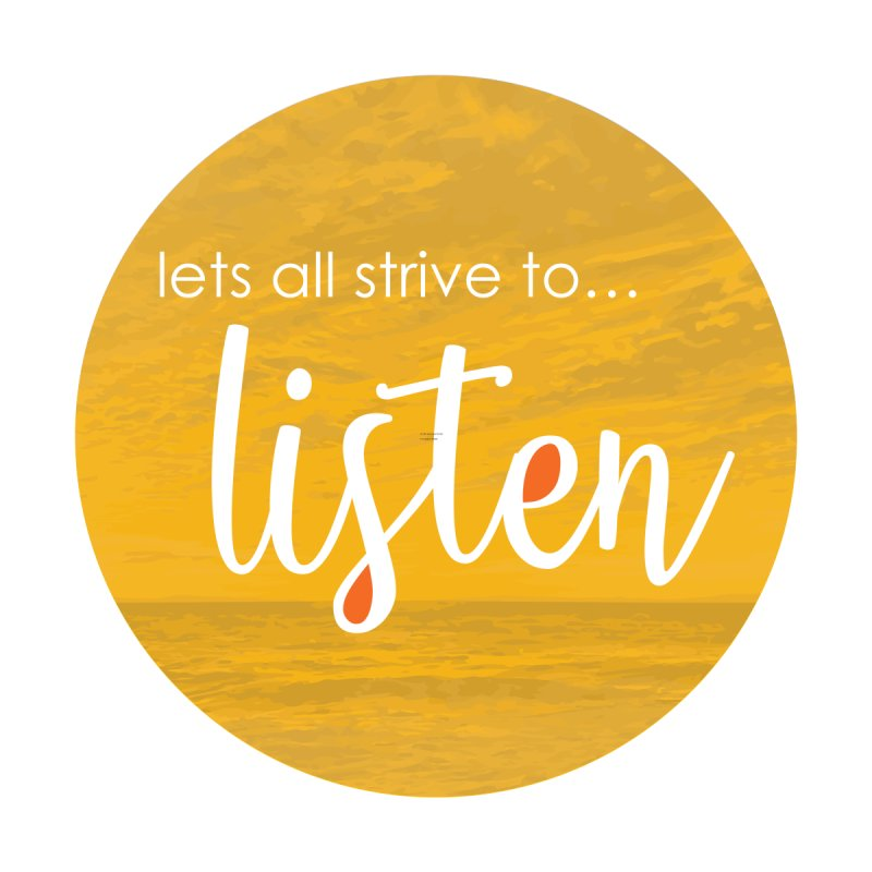 Strive to Listen Accessories Sticker by thinkinsidethebox's Artist Shop