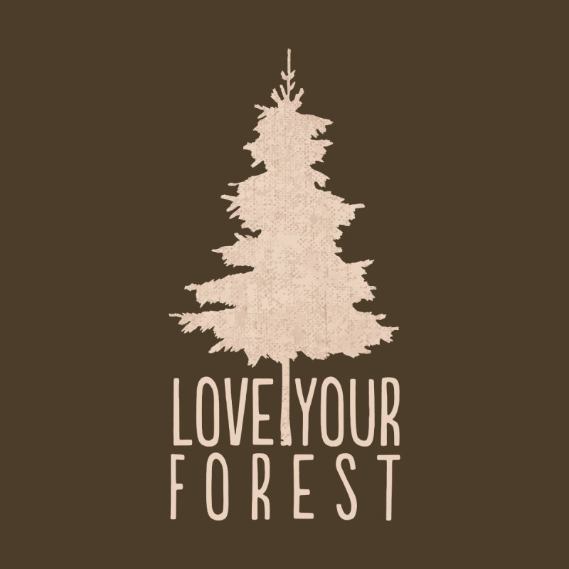 Love your Forest (Brown) Home Throw Pillow by thinkinsidethebox's Artist Shop