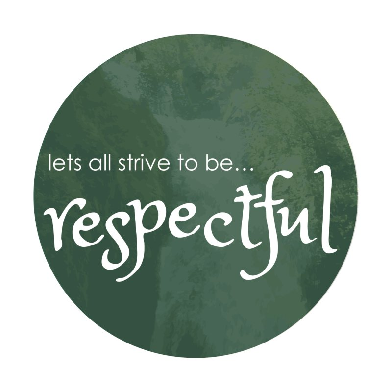 Strive to be Respectful Accessories Sticker by thinkinsidethebox's Artist Shop