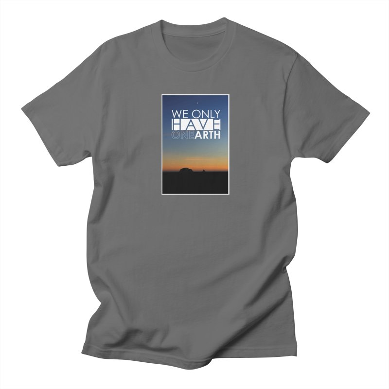 We only have one earth Men's T-Shirt by thinkinsidethebox's Artist Shop