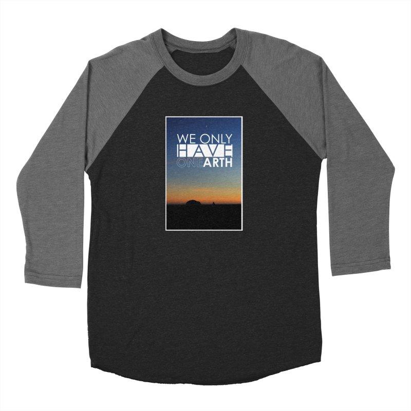 We only have one earth Women's Baseball Triblend Longsleeve T-Shirt by thinkinsidethebox's Artist Shop