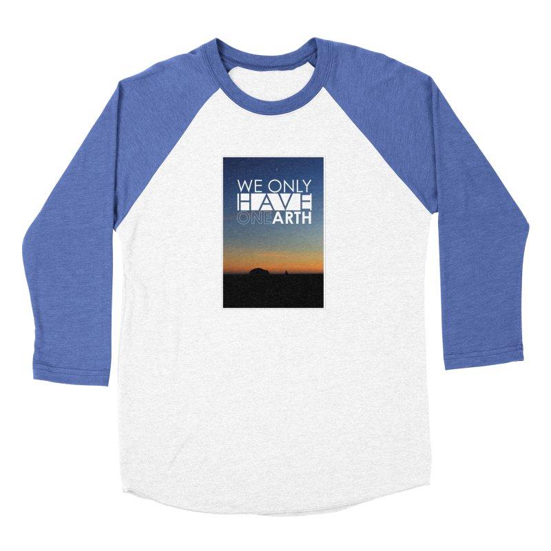 We only have one earth Men's Baseball Triblend Longsleeve T-Shirt by thinkinsidethebox's Artist Shop