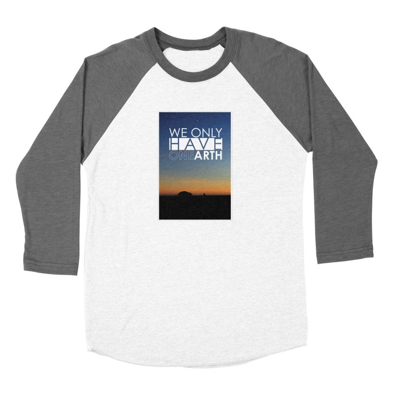 We only have one earth Men's Baseball Triblend Longsleeve T-Shirt by thinkinsidethebox's Artist Shop