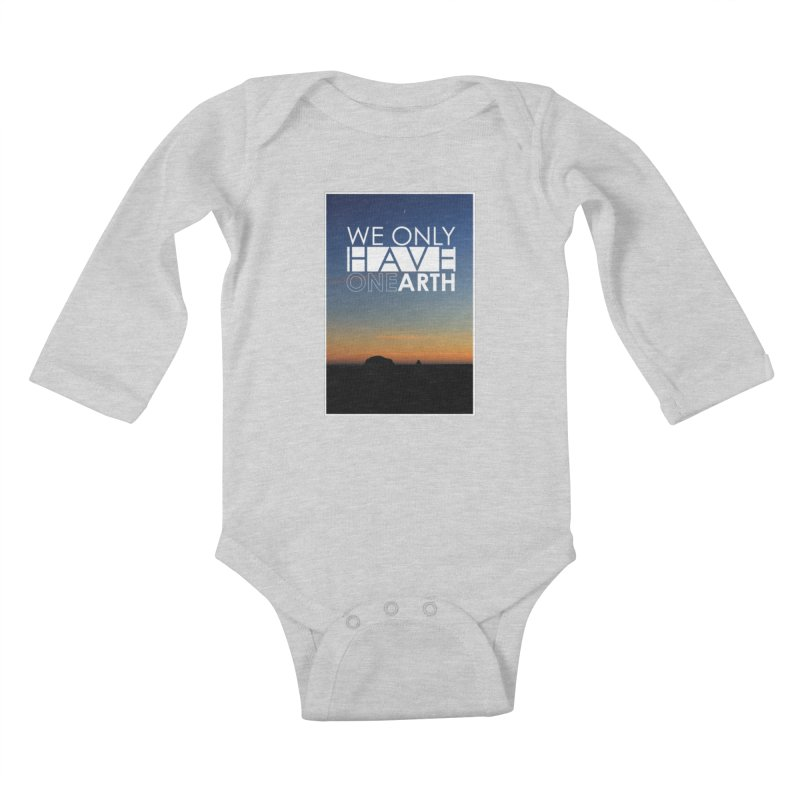 We only have one earth Kids Baby Longsleeve Bodysuit by thinkinsidethebox's Artist Shop
