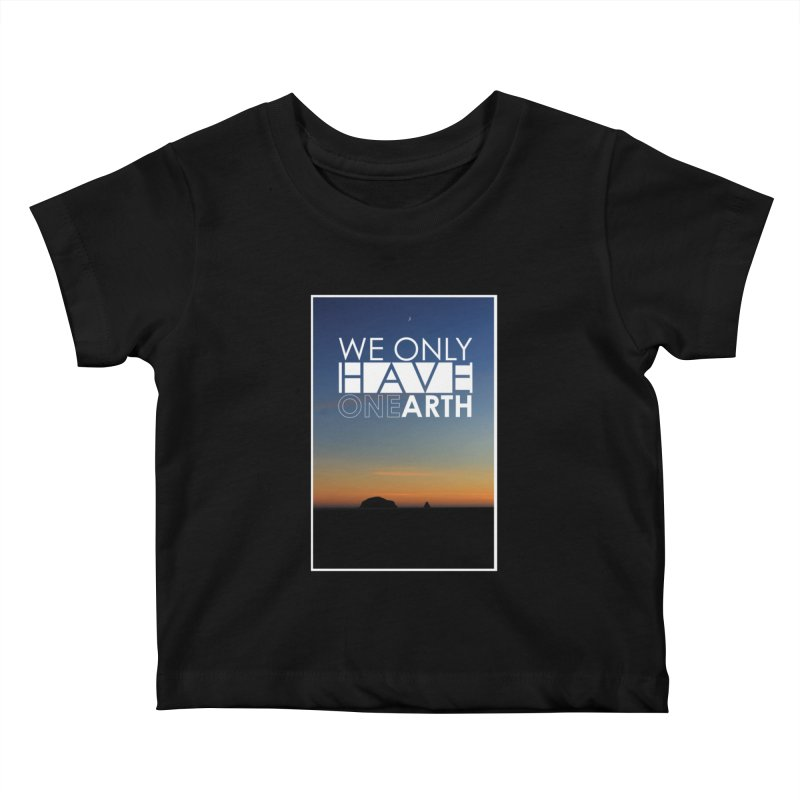 We only have one earth Kids Baby T-Shirt by thinkinsidethebox's Artist Shop