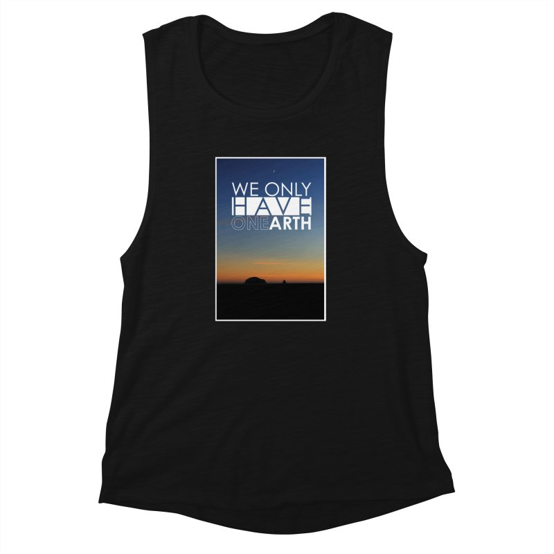 We only have one earth Women's Tank by thinkinsidethebox's Artist Shop