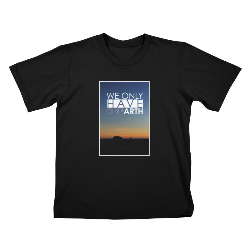 We only have one earth Kids T-Shirt by thinkinsidethebox's Artist Shop