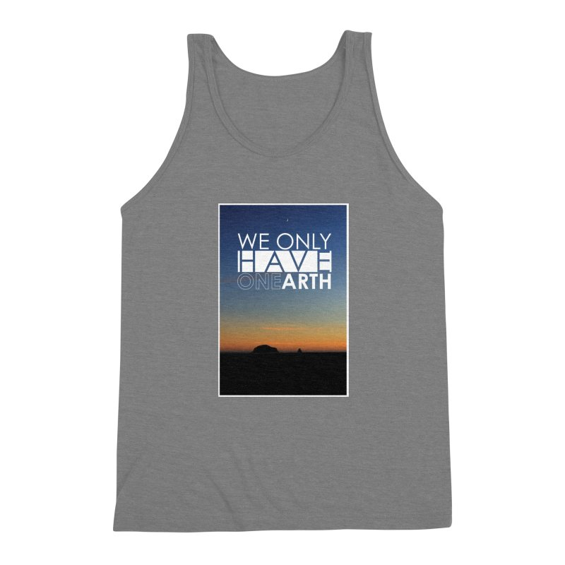 We only have one earth Men's Triblend Tank by thinkinsidethebox's Artist Shop