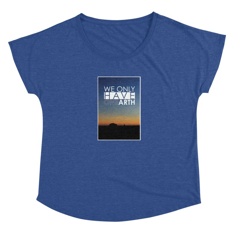 We only have one earth Women's Scoop Neck by thinkinsidethebox's Artist Shop