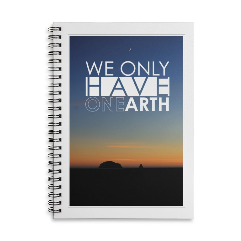 We only have one earth Accessories Lined Spiral Notebook by thinkinsidethebox's Artist Shop