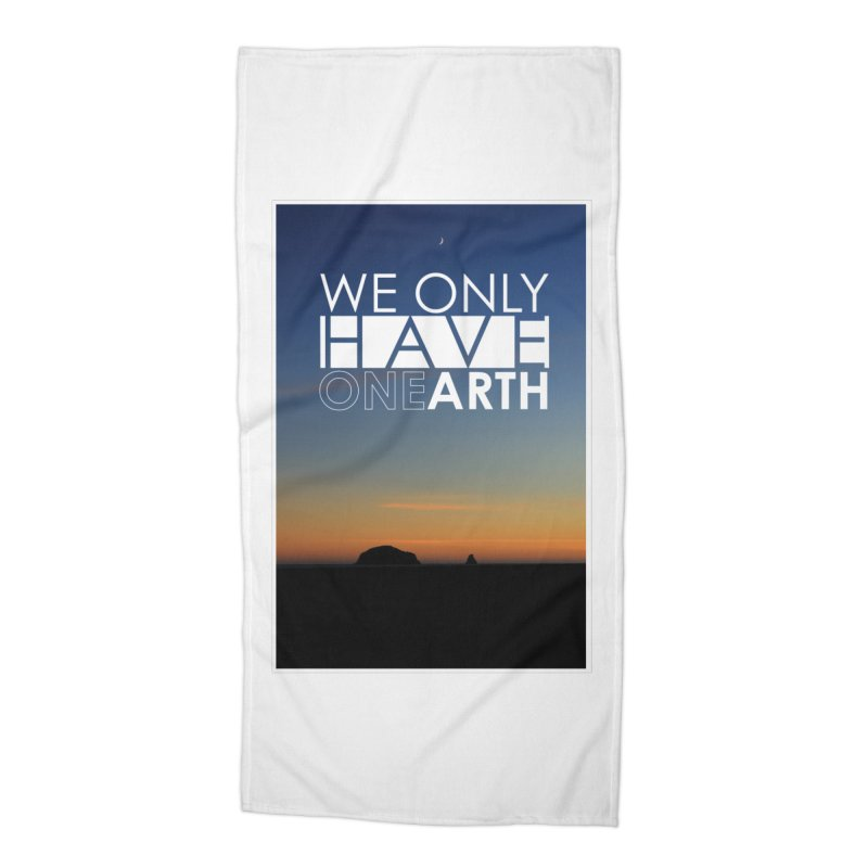 We only have one earth Accessories Beach Towel by thinkinsidethebox's Artist Shop