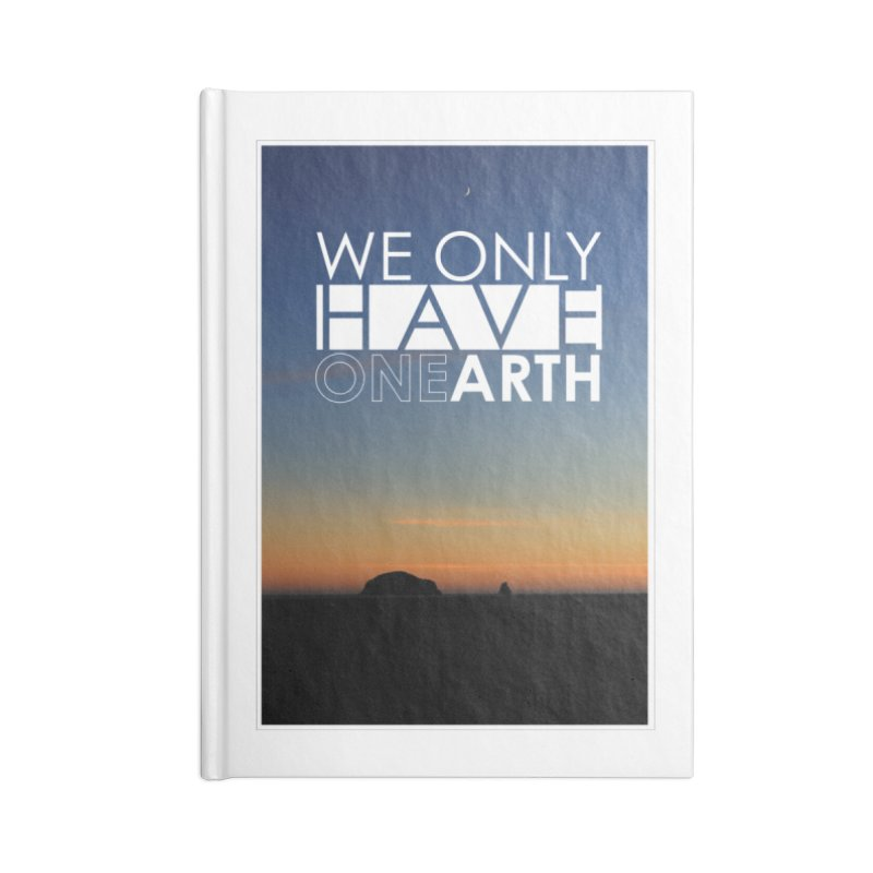 We only have one earth Accessories Lined Journal Notebook by thinkinsidethebox's Artist Shop