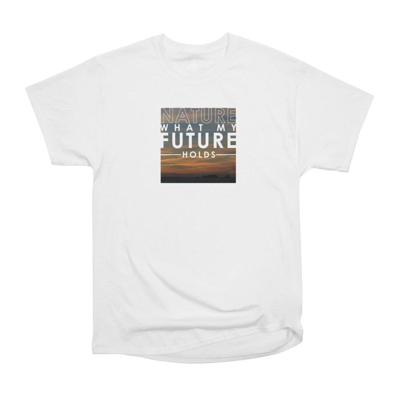 Nature (Not Sure) What My Future Holds Men's Heavyweight T-Shirt by thinkinsidethebox's Artist Shop