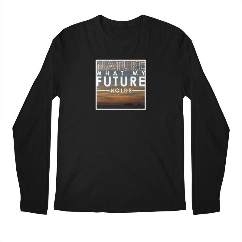 Nature (Not Sure) What My Future Holds Men's Regular Longsleeve T-Shirt by thinkinsidethebox's Artist Shop