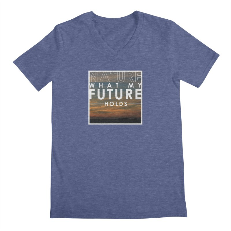 Nature (Not Sure) What My Future Holds Men's Regular V-Neck by thinkinsidethebox's Artist Shop