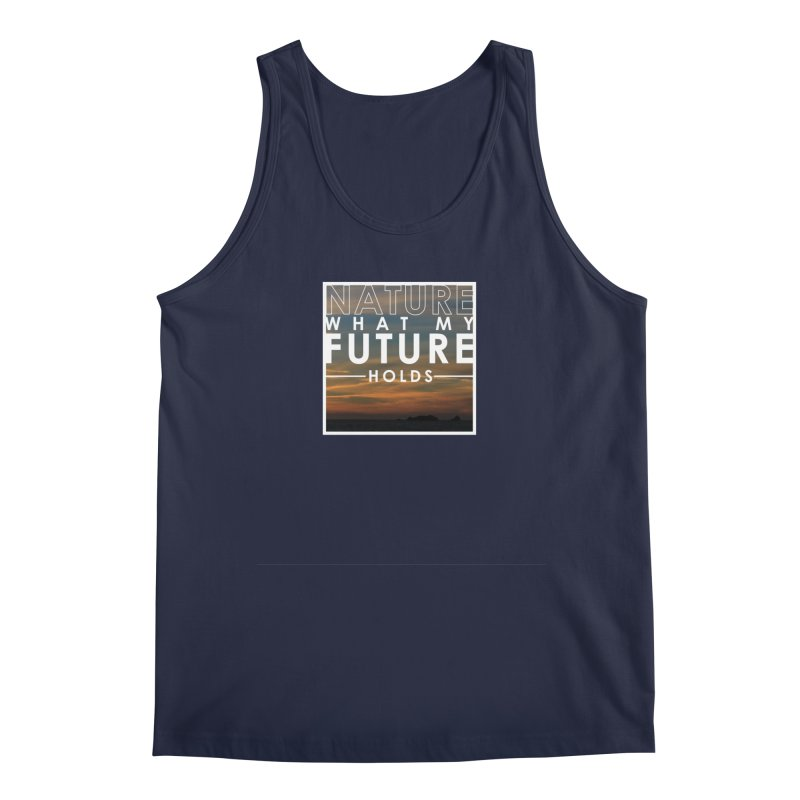 Nature (Not Sure) What My Future Holds Men's Regular Tank by thinkinsidethebox's Artist Shop