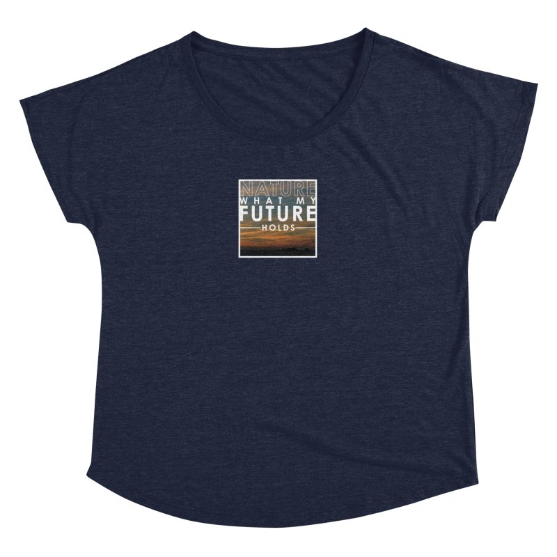 Nature (Not Sure) What My Future Holds Women's Dolman Scoop Neck by thinkinsidethebox's Artist Shop