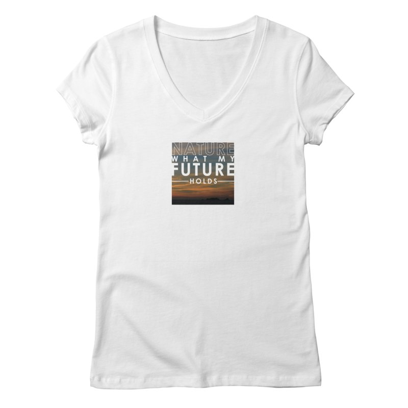 Nature (Not Sure) What My Future Holds Women's Regular V-Neck by thinkinsidethebox's Artist Shop