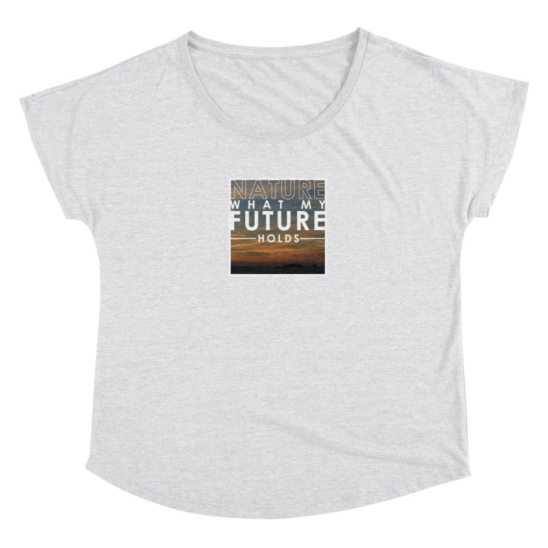 Nature (Not Sure) What My Future Holds Women's Scoop Neck by thinkinsidethebox's Artist Shop