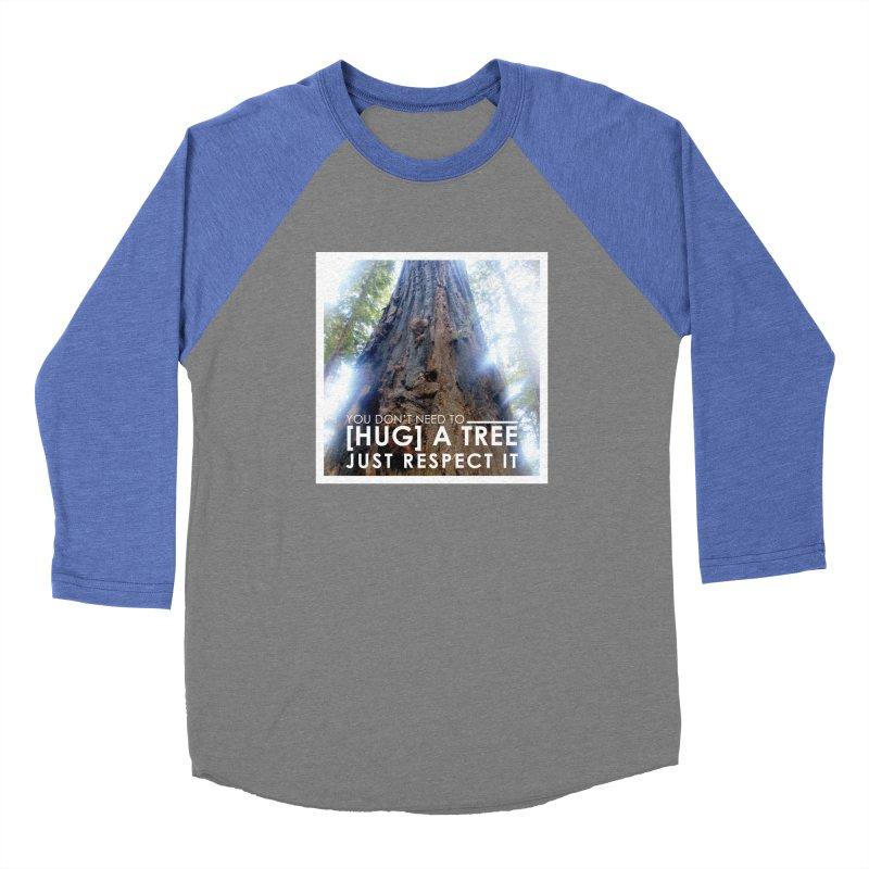 Tree [Hugger] Women's Baseball Triblend Longsleeve T-Shirt by thinkinsidethebox's Artist Shop