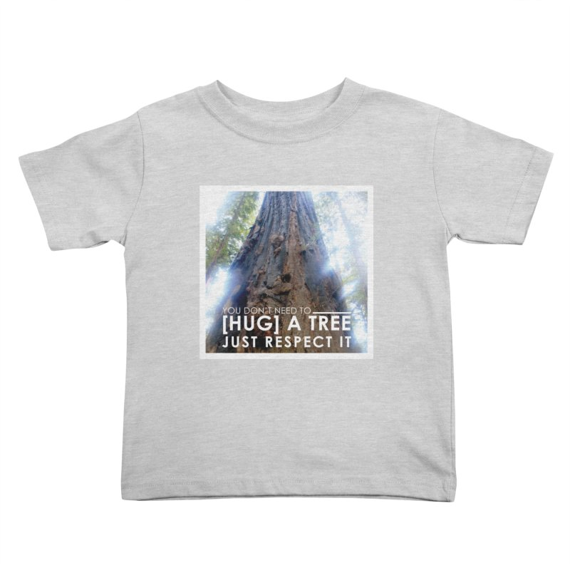 Tree [Hugger] Kids Toddler T-Shirt by thinkinsidethebox's Artist Shop
