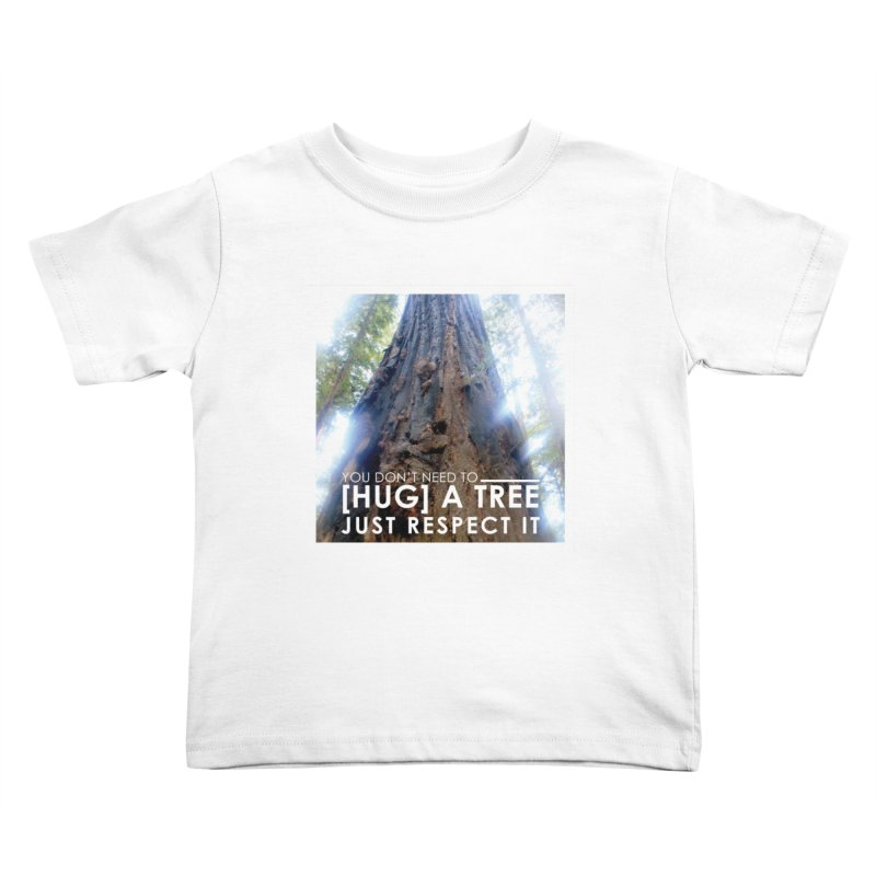 Tree [Hugger] Kids Toddler T-Shirt by thinkinsidethebox's Artist Shop