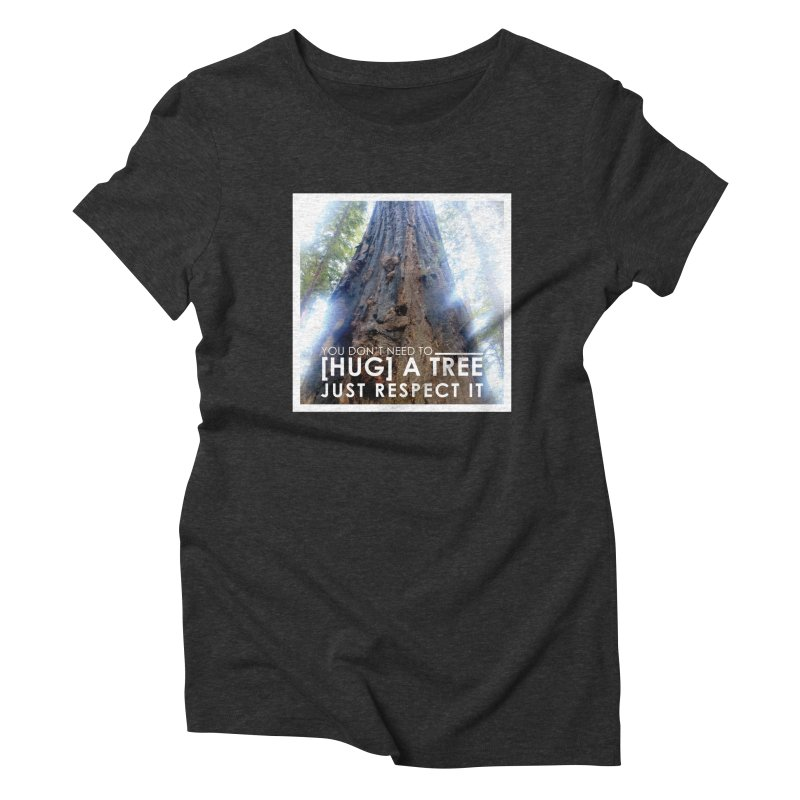 Tree [Hugger] Women's Triblend T-Shirt by thinkinsidethebox's Artist Shop