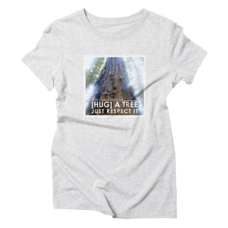 Tree [Hugger] Women's T-Shirt by thinkinsidethebox's Artist Shop
