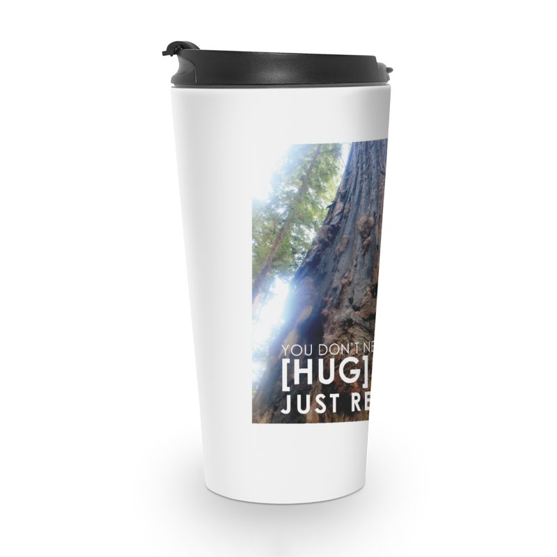 Tree [Hugger] Accessories Travel Mug by thinkinsidethebox's Artist Shop
