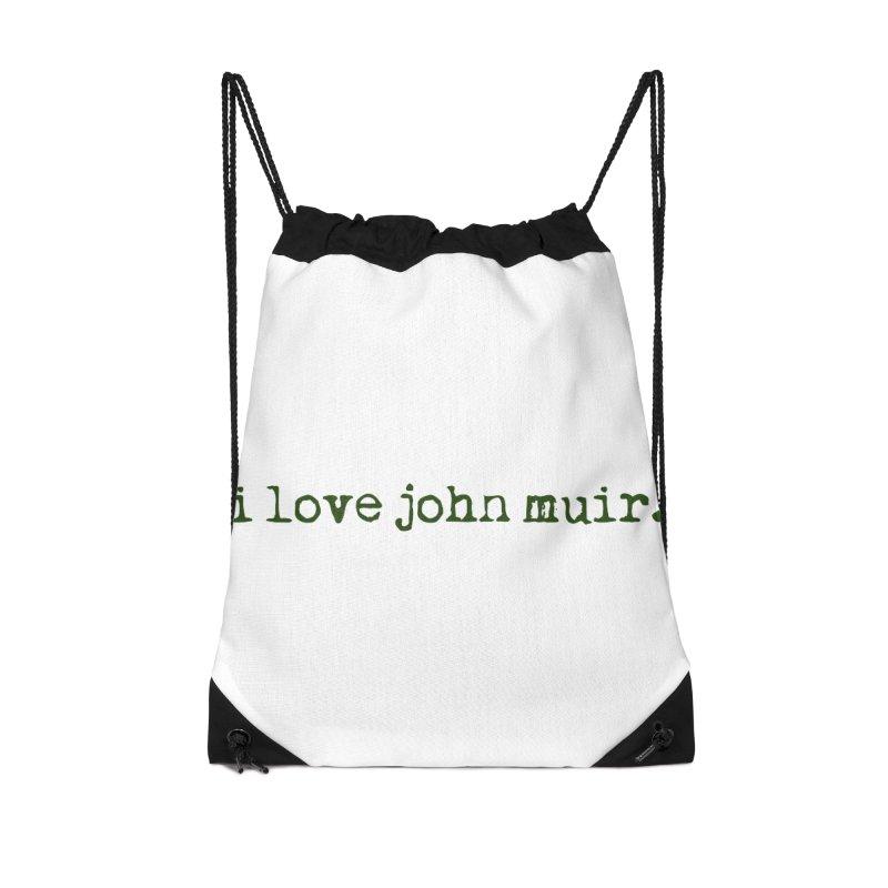 i love john muir. Accessories Drawstring Bag Bag by thinkinsidethebox's Artist Shop