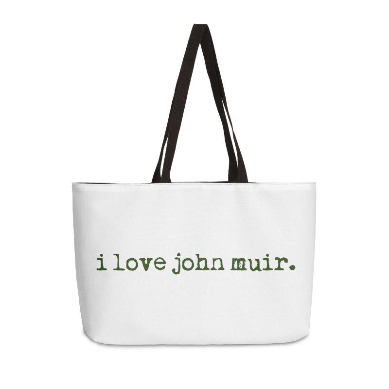 i love john muir. Accessories Weekender Bag Bag by thinkinsidethebox's Artist Shop