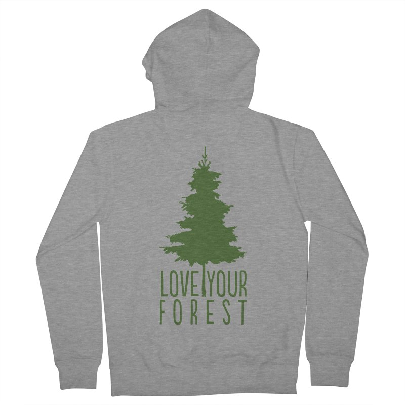 Love Your Forest Men's French Terry Zip-Up Hoody by thinkinsidethebox's Artist Shop