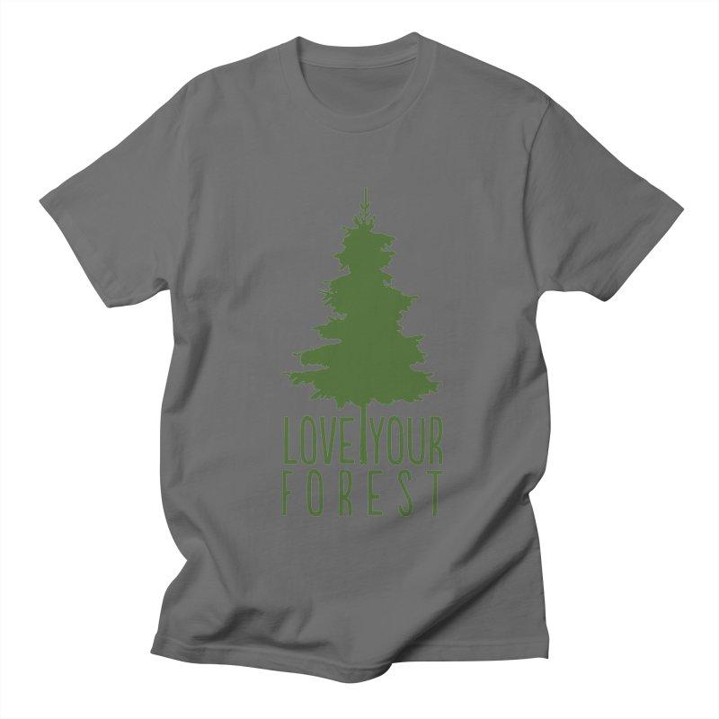 Love Your Forest Men's T-Shirt by thinkinsidethebox's Artist Shop