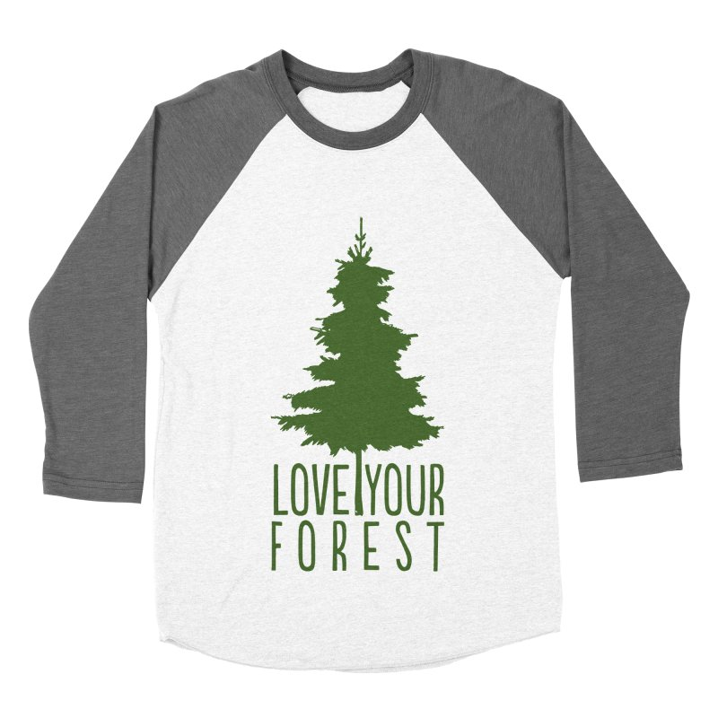 Love Your Forest Women's Baseball Triblend Longsleeve T-Shirt by thinkinsidethebox's Artist Shop